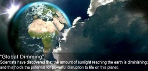 Global Dimming poses a direct threat to the existence of life on the planet.